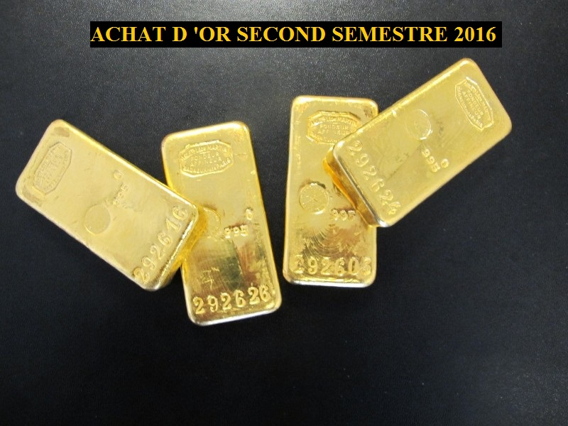 achat d or second semestre 2016